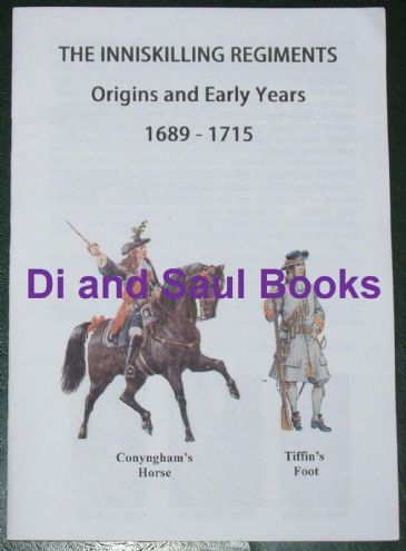 The Inniskilling Regiments - Origins and Early Years 1689-1715